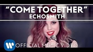 getlinkyoutube.com-Echosmith - Come Together [Official Music Video]