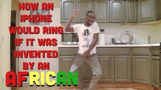 getlinkyoutube.com-How An iPhone Would Ring If It Was Invented By An African