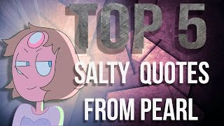 getlinkyoutube.com-Top 5 Salty quotes from Pearl - Steven Universe