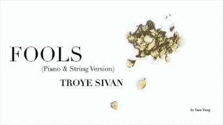 getlinkyoutube.com-Fools (Piano & String Version) - Troye Sivan - by Sam Yung