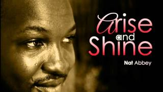 Arise and Shine By Nat Abbey width=