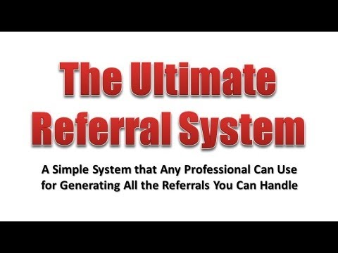 The Ultimate Referral System
