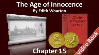 Chapter 15 - The Age of Innocence by Edith Wharton view on youtube.com tube online.