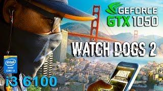 getlinkyoutube.com-Watch Dogs 2 : GTX 1050 - i3 6100