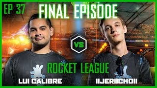 getlinkyoutube.com-EP 37 FINAL EP | ROCKET LEAGUE | Lui Calibre vs Jericho | Legends of Gaming