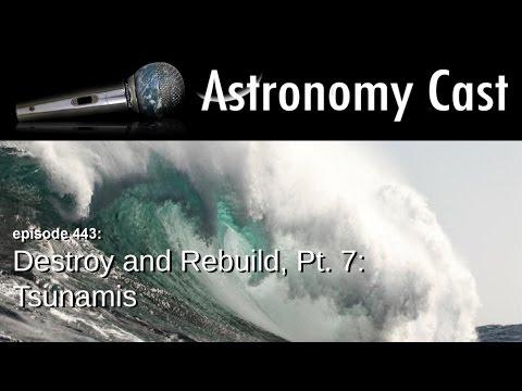 Astronomy Cast Ep. 443: Destroy and Rebuild Pt. 7: Tsunamis