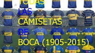 Todas las Camisetas de Boca Juniors (1905-2015)