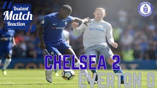Chelsea 2-0 Everton | Koeman Got it Wrong | Instant Match Reaction