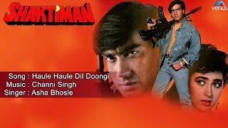 Shaktiman : Haule Haule Dil Doongi Full Audio Song   Ajay Devgan, Karishma Kapoor  