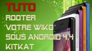 Rooter votre Wiko sous Android 4.4 KitKat