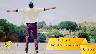 getlinkyoutube.com-Jotta A - Santo Espírito - Clipe oficial