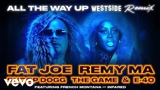 Fat Joe, Remy Ma, Snoop Dogg, The Game, E-40 - All The Way Up (Westside Remix)