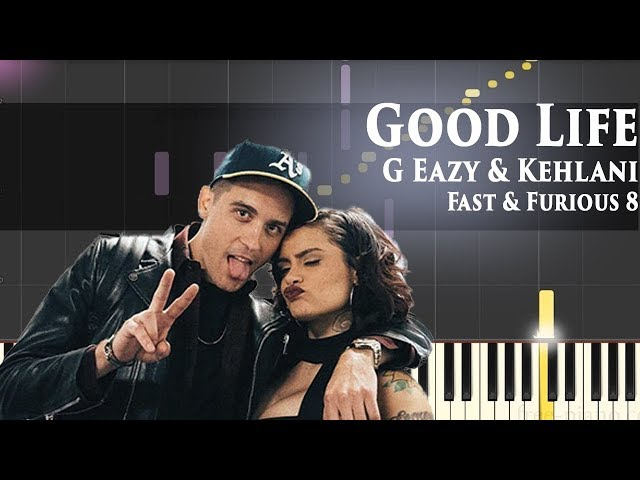 GOOD LIFE THE FATE OF THE FURIOUS - G EAZY FT KEHLANI karaoke version ( no vocal ) lyric
