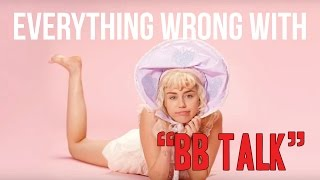 "Everything Wrong With Miley Cyrus - "" BB Talk"""
