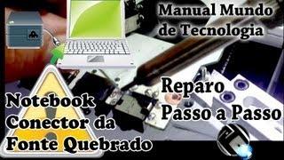 Notebook conector do carregador quebrado troca do conector DCJACK Manual Mundo de Tecnologia