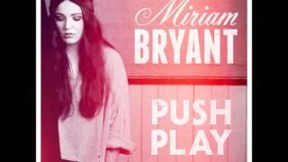 getlinkyoutube.com-Miriam Bryant - Push Play