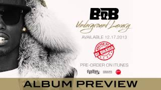 B.o.B - Underground Luxury (Album Preview)