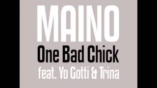 Maino - One Bad Bitch (Remix) (ft. Yo Gotti & Trina)