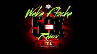 Waka Flocka - 50K Remix (ft. T.I.)