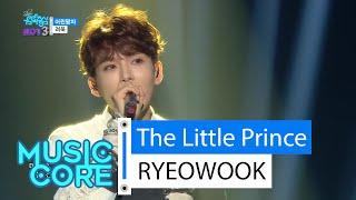 getlinkyoutube.com-[HOT] RYEOWOOK - The Little Prince, 려욱 - 어린왕자, Show Music core 20160130