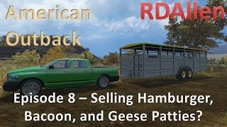 getlinkyoutube.com-Farming Simulator 15 MP American Outback E8 - Selling Hamburger, Bacon, and Geese Paties?