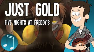"getlinkyoutube.com-""Just Gold"" - Five Nights at Freddy's song by MandoPony"