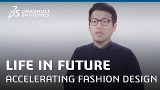 Life in Future - Accelerating Fashion Design with the 3DEXPERIENCE Platform - Dassault Systèmes