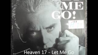 getlinkyoutube.com-Heaven 17 - Let Me Go Original 12 inch Version 1982