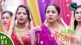 Bade Bhaiyya Ki Dulhania - बड़े भैया की दुल्हनिया - Episode 51 - 28th September, 2016