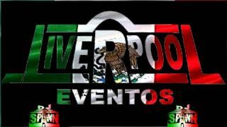 getlinkyoutube.com-FIESTA MEXICANA 2013 ZAPATEADOS MIX ''''D'J SPAWN''''  ''''LIVERPOOL EVENOS TEMASCAL''''