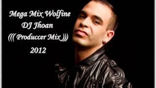 Mega Mix Wolfine - DJ Jhoan Produccer Mix 2012.