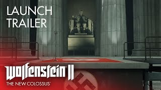Wolfenstein II: The New Colossus - Launch Trailer