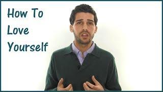 getlinkyoutube.com-How To Love Yourself... Unconditionally & Permanently