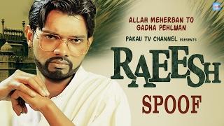 getlinkyoutube.com-Raees Movie Spoof | Raeesh | Pakau TV Channel