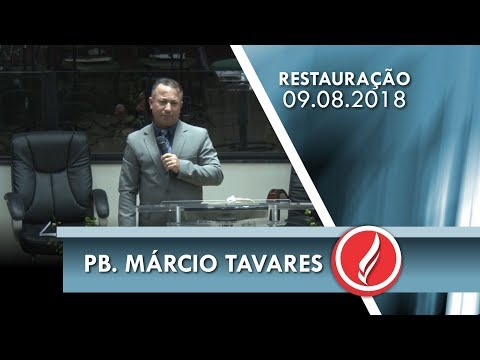 Noite da Restauração - Pb. Márcio Tavares - 09 08 2018