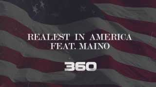 360 - Realist In America Remix (ft. Maino)
