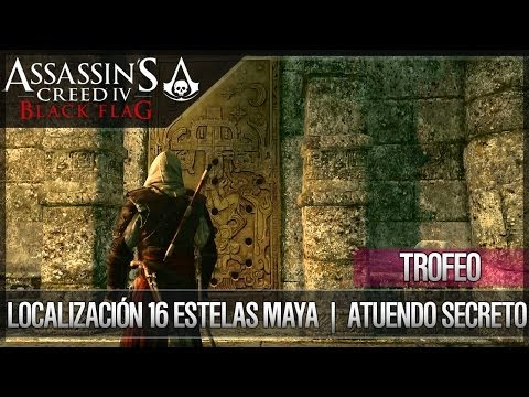 assassins creed 4 black flag atuendo secreto localizacion 16 estelas maya