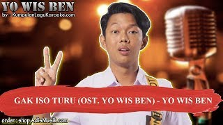 GAK ISO TURU OST YO WIS BEN - YO WIS BEN Karaoke