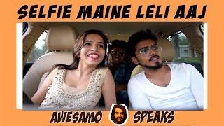AWESAMO SPEAKS | SELFIE MAINE LELI AAJ | DHINCHAK POOJA