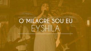 getlinkyoutube.com-Eyshila - O Milagre Sou Eu (Live Session)