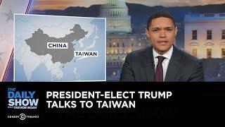 getlinkyoutube.com-The Daily Show - President-Elect Trump Talks to Taiwan