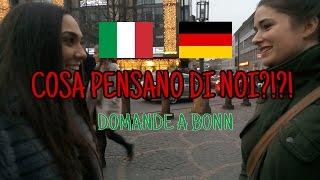 COSA PENSANO I TEDESCHI DEGLI ITALIANI? - domande a Bonn