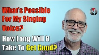 getlinkyoutube.com-What's possible for my singing voice? How long will it take to get good?