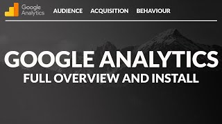 Google Analytics Tutorial for Beginners 2017 (Detailed) - Use & Install