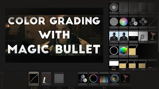 FRES | Color Grading with Magic Bullet Looks