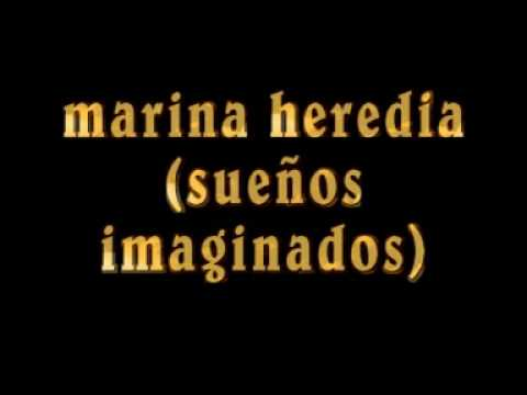 Suenos Imaginados de Marina Heredia Letra y Video