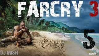 """Far Cry 3 : Episode 5 w/ Dj IRI5H """"The Longest Episode"""" + Real Life Cam"""