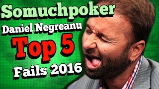 Daniel Negreanu – Top 5 fails 2016