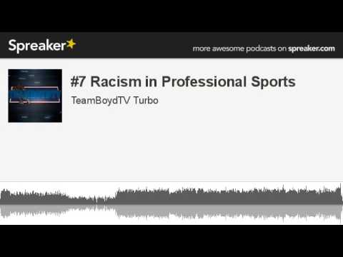 #7 Racism in Professional Sports