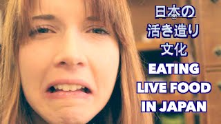 Eating LIVE FOOD in Japan